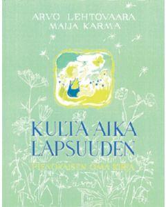 Kulta-aika lapsuuden (sininen/vihreä) - Pienokaisen oma kirja