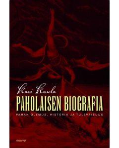 Paholaisen biografia - Pahan olemus, historia ja tulevaisuus