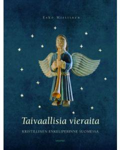 Taivaallisia vieraita - Kristillinen enkeliperinne Suomessa