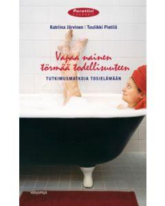 Vapaa nainen törmää todellisuuteen - Tutkimusmatkoja tosielämään, nid.
