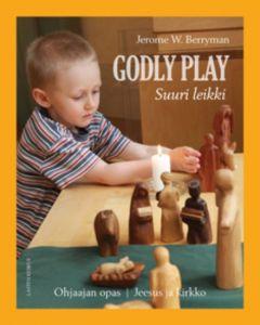 Godly Play - Suuri leikki, ohjaajan opas