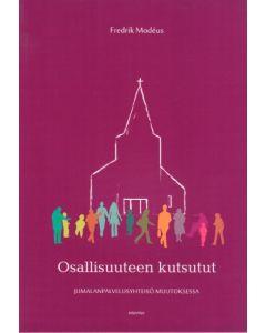 Osallisuuteen kutsutut - Jumalanpalvelusyhteisö muutoksessa