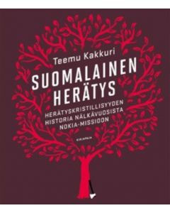 Suomalainen herätys - Herätyskristillisyyden historia nälkävuosista Nokia-Missioon