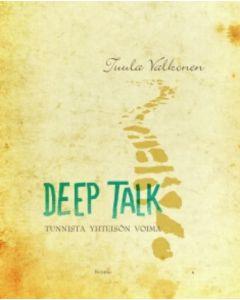 Deep talk- Tunnista yhteisön voima