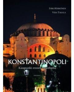 Konstantinopoli - kaupunki ennen Istanbulia
