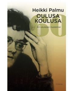 Oulusa koulusa. 60-lukulaisen muistelmat