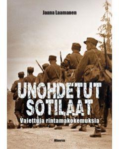Unohdetut sotilaat - Vaiettuja rintamakokemuksia