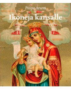 Ikoneja kansalle - Venäläisiä painokuvaikoneja suomalaisista kokoelmista