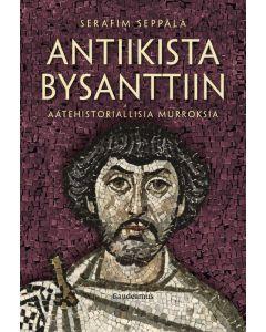 Antiikista bysanttiin - Aatehistoriallisia muutoksia