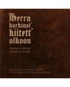 CD Herra korkiast´ kiitett´olkoon - Vanhaa virsikirjaa soittaen ja veisaten