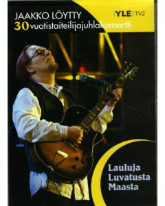 DVD Lauluja luvatusta maasta -  Jaakko Löytyn 30-vuotistaiteilijajuhlakonsertti