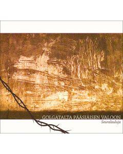 CD Golgatalta pääsiäisen valoon - Seuralauluja