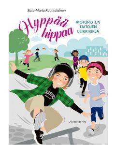 Hyppää hippaa - Motoristen taitojen leikkikirja