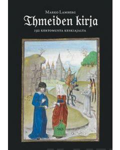 Ihmeiden kirja - 192 kertomusta keskiajalta