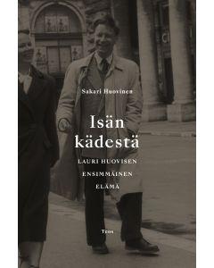Isän kädestä - Lauri Huovisen ensimmäinen elämä