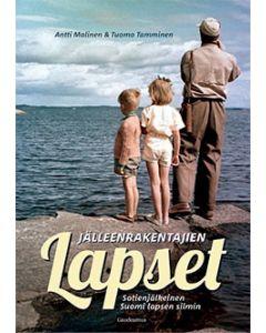 Jälleenrakentajien lapset - Sotienjälkeinen Suomi lapsen silmin