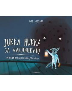 Jukka Hukka ja varjohirviö - Pelon ja jännityksen kesyttäminen