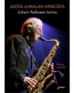Jazzia Jumalan armosta, Junnu Aaltosen tarina