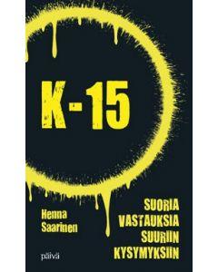 K-15 - Suoria vastauksia suuriin kysymyksiin