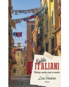 Kaikki Italiani - Matkalla maassa josta on moneksi, nid.