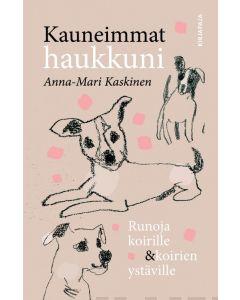 Kauneimmat haukkuni - Runoja koirille ja koirien ystäville