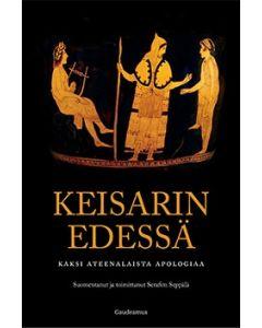 Keisarin edessä - Kaksi ateenalaista apologiaa