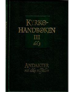 Kyrkohandboken III, Del 3 - Andakter till oliga tillfällen