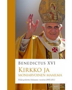 Kirkko ja moniarvoinen maailma - Neljä paavi Benedictus XVI:n puhetta Saksassa vuosina 2005-2011