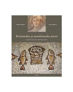 Kristinuskon ja juutalaisuuden juuret - Arkeologian näkökulmia