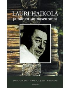 Lauri Haikola ja hänen saunaseuransa