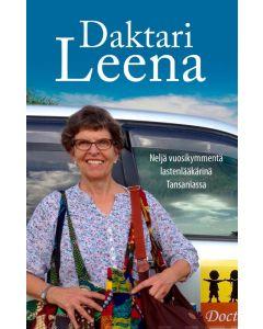Daktari Leena - Neljä vuosikymmentä lastenlääkärinä Tansaniassa