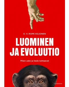 Luominen ja evoluutio - Miten usko ja tiede kohtaavat?