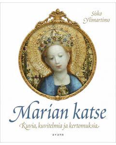 Marian katse – kuvia, kuvitelmia ja kertomuksia