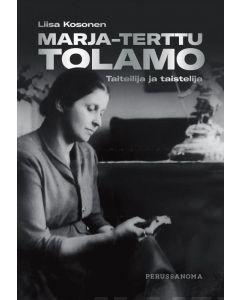 Marja-Terttu Tolamo - Taiteilija ja taistelija