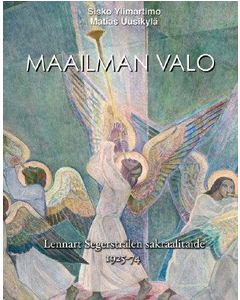 Maailman valo : Lennart Segerstrålen sakraalitaide 1925-1974