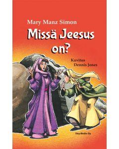 Missä Jeesus on - Pääsiäiskertomus