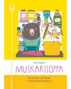 Muskarisoppa +CD: Reseptejä varhaisiän musiikkikasvatukseen