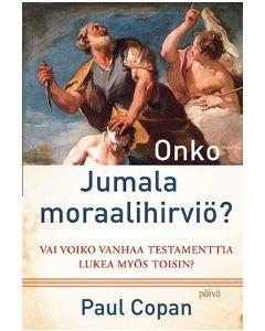Onko Jumala moraalihirviö? - Vai voiko Vanhaa testamenttia lukea myös toisin?