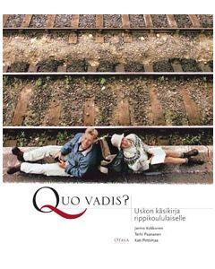 Quo vadis? Uskon käsikirja rippikoululaiselle