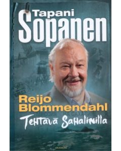 Reijo Blommenthal - Tehtävä Sahalinilla