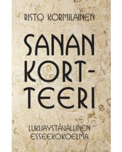 Sanan kortteeri - Lukijaystävällinen esseekokoelma