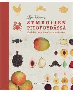Symbolien pitopöydässä - Ruokakulttuuria ja maistuvia merkityksiä