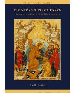 Tie ylösnousemukseen - Suuren paaston ja pääsiäisen sanoma