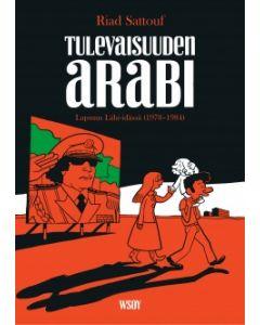 Tulevaisuuden arabi - Lapsuus Lähi-idässä (1978-1984)