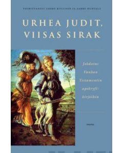 Urhea Judit, viisas Sirak- Johdatus Vanhan testamentin apokryfikirjoihin