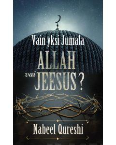 Vain yksi Jumala - Allah vai Jeesus?