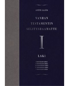 Vanhan testamentin selitysraamattu osa I Laki (1 - 5 Moos)