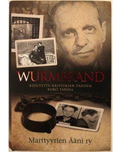 Kidutettu Kristuksen tähden, koko tarina --Wurmbrand